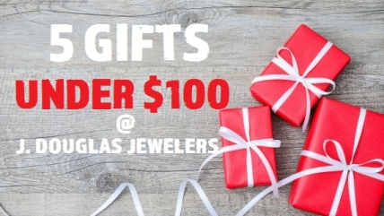 5 Gifts Under $100 at J. Douglas Jewelers